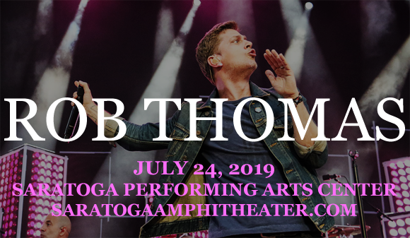 Rob Thomas at Saratoga Performing Arts Center