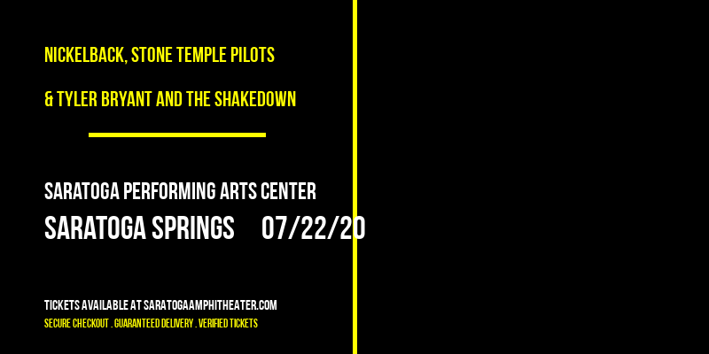 Nickelback, Stone Temple Pilots & Tyler Bryant and The Shakedown at Saratoga Performing Arts Center