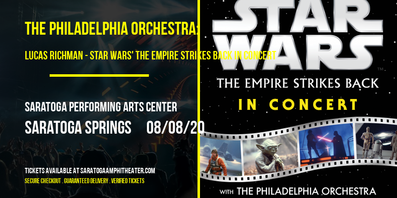 The Philadelphia Orchestra: Lucas Richman - Star Wars' The Empire Strikes Back In Concert at Saratoga Performing Arts Center