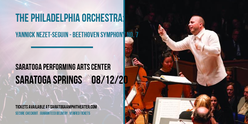 The Philadelphia Orchestra: Yannick Nezet-Seguin - Beethoven Symphony No. 7 at Saratoga Performing Arts Center