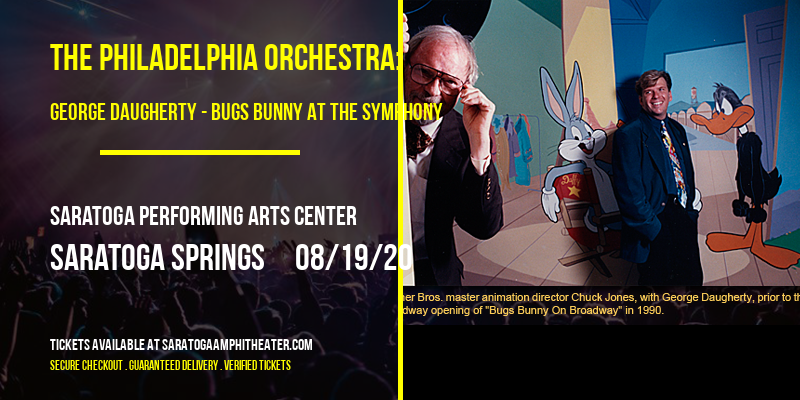 The Philadelphia Orchestra: George Daugherty - Bugs Bunny At The Symphony at Saratoga Performing Arts Center