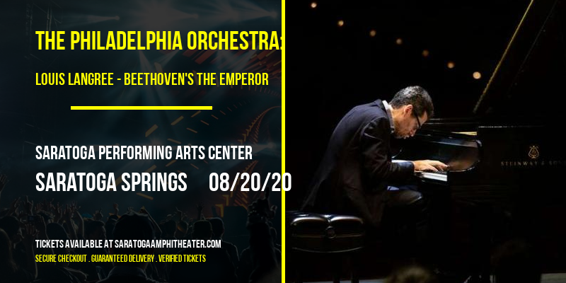 The Philadelphia Orchestra: Louis Langree - Beethoven's The Emperor at Saratoga Performing Arts Center