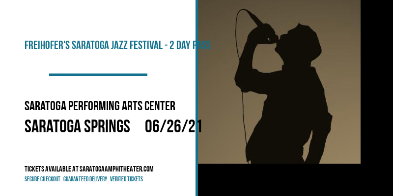 Freihofer's Saratoga Jazz Festival - 2 Day Pass at Saratoga Performing Arts Center